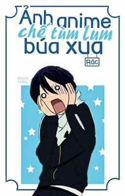 Đọc truyện ♧☆Ảnh Anime Chế Tùm Lum Búa Xua☆♤