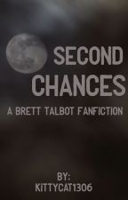 Second Chances (Brett Talbot) by KittyCat1306