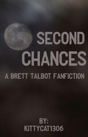 Second Chances (Brett Talbot) by KittyCat1306