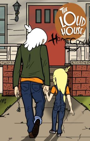 The Loud House: Homecoming (English ) - Chapter 1: Coming