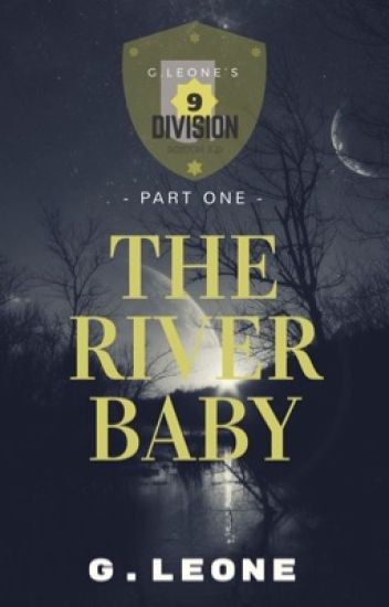1.0.1 THE RIVER BABY.