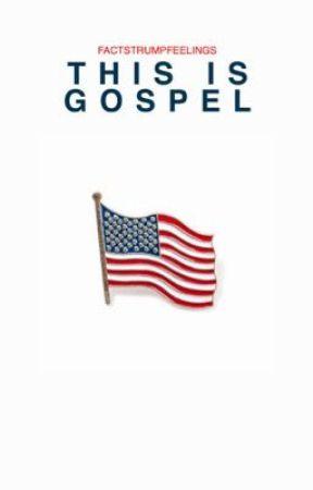 This is Gospel | truth by factstrumpfeelings