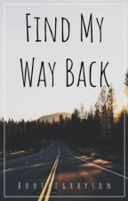 Find My Way Back || g.d. by bootlegrayson