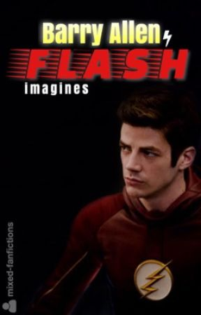 Barry Allen x Flash   imagines by mixed-fanfictions
