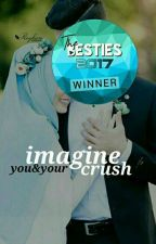 (✔) IMAGINE YOU & YOUR CRUSH by sugardaddy-