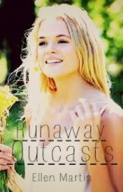 Runaway Outcasts (Runaway Series: Book 2) (To be Continued in June) by civil_darkness