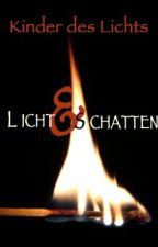 Die Kinder des Lichts: LICHT UND SCHATTEN by LunaNox