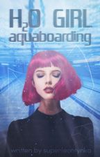 H2O girl - aquaboarding by superleontynka