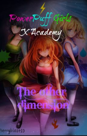 X Academy | The Other Demension (PPGXRRB) by CherryBlaze23