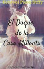 """EL DUQUE DE LA CASA MILLONTS """"Juegos de Duques"""" 1°Libro by CamilaEchevel"""