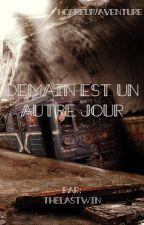 Demain Est Un Autre Jour by Thelastwin