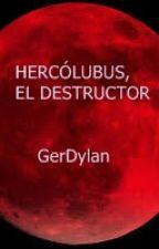 Hercólubus, el destructor by GerDylan