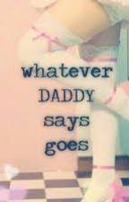 Her Daddy's Lil Brat by DeafeningLove4