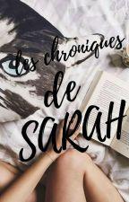 LES CHRONIQUES DE SARAH by PrincesseSarace