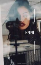 Helen. (Sneak Peek)|| Coming Soon by xxlavieestbellexx1