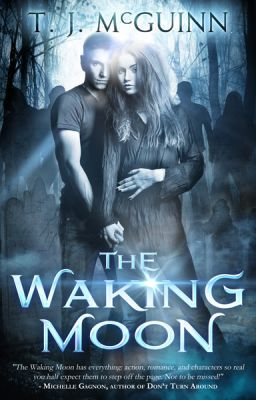 The Waking Moon -- Excerpt Only!