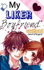 My LIKER Boyfriend (BOOK) by HardToForget12