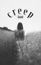 creep by -haunt-