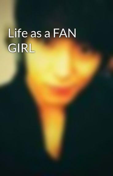 Life as a FAN GIRL by I_am_sashimi