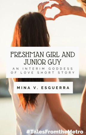 Freshman Girl and Junior Guy (a short story) by MinaVE