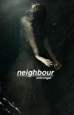 neighbour ↝ hs by onlvvngel
