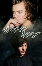 Another World || Larry Stylinson FF #Brilliants2018 by MaybexStorys