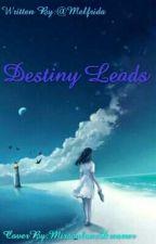 Destiny Leads by Melfrida