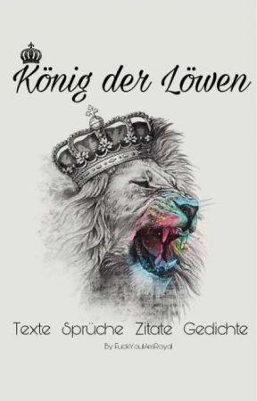 König Der Löwen Texte Sprüche Zitate Gedichte Xxvii