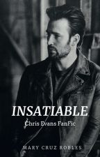 INSATIABLE (CHRIS EVANS FANFIC) by MaryCruzRobles