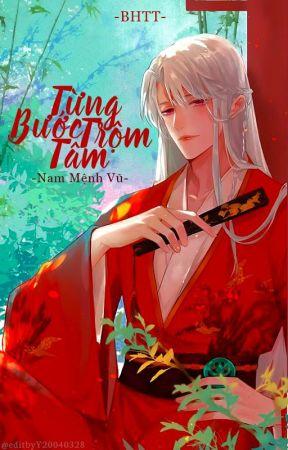[BHTT][EDIT] Từng Bước Trộm Tâm - Nam Mệnh Vũ by RouRou283
