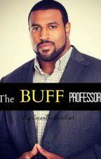 The BUFF Professor ( Book 44 ) by CocoaButterDior