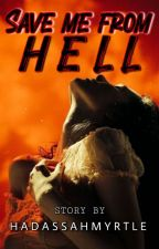 Save me from HELL ( University Series 2 ) by _MadamQueen_
