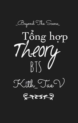 Đọc truyện TỔNG HỢP THEORY BTS