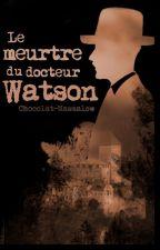 Le Meurtre du Dr Watson (Victorian Johnlock) by Chocolat-Mashmalow
