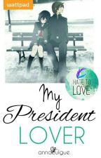 My President Lover by annaculgue