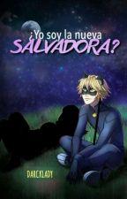 ¿Yo soy la nueva salvadora? (Adrien/Chat Noir y tu) by DarckLady