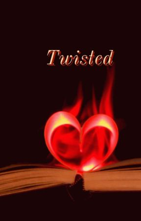 Twisted by FireWoman74
