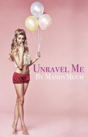 Unravel Me by MandyMuch