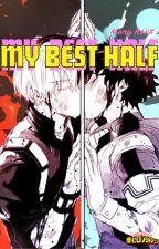 My Best Half [Tododeku] by IMaryRoxXI
