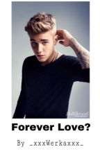 Forever Love ? by _xxxWerkaxxx_