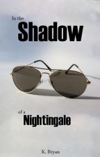 In the Shadow of  a Nightingale by FireByNight