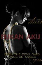BUKAN AKU by nfairuz_08