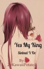 Yes My King *A Sinbad love story by ZeKawaiiPotato1
