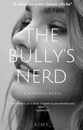 The Bully's Nerd by _aime_