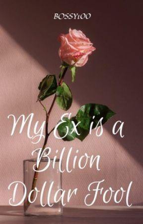 My ex is a billion dollar fool by BOSSY100