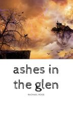 Ashes in the glen by rachelernaross99