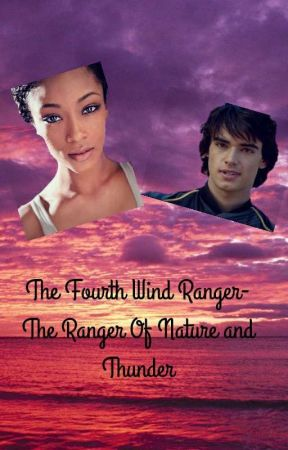 The Fourth Wind Ranger- The Ranger Of Nature and Thunder by HaileyTorres831