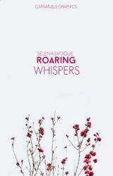 Roaring Whispers by selenasvogue
