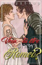 Veux-tu être mon Roméo ? » OS Larry by zoeyxtkop