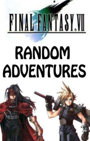 Final Fantasy VII: Random Adventures by CaptinChikin